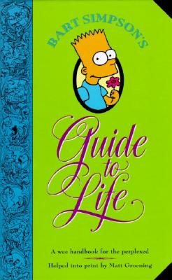 Bart Simpson's Guide to Life By Groening, Matt
