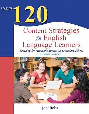 120 Content Strategies for English Language Learners By Reiss, Jodi